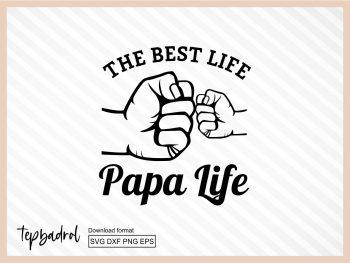 The Best Life Papa Life SVG