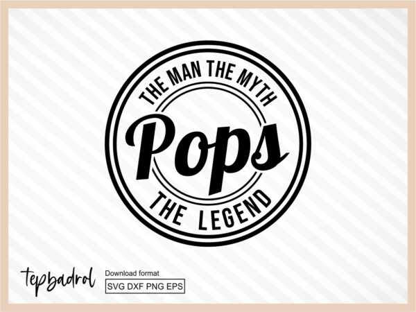 The Man The Myth The Legend Pops SVG