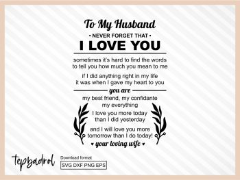 To My Husband Never Forget That I Love You Happy Valentines Day SVG