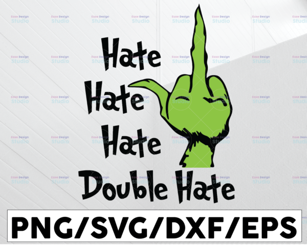 WTMETSY13012021 01 103 Vectorency Hate, Hate, Hate, Double Hate Grinch, Christmas SVG PNG DXF Digital Download