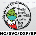 WTMETSY13012021 01 52 Vectorency I Wouldn't Touch You With A 39.5 Foot Pole SVG, Grinch Covid SVG, Grinch Face Mask SVG, PNG, Grinch Quarantine Christmas 2021 SVG, Grinch SVG, Christmas SVG, 2021 Stink Stank Stunk SVG