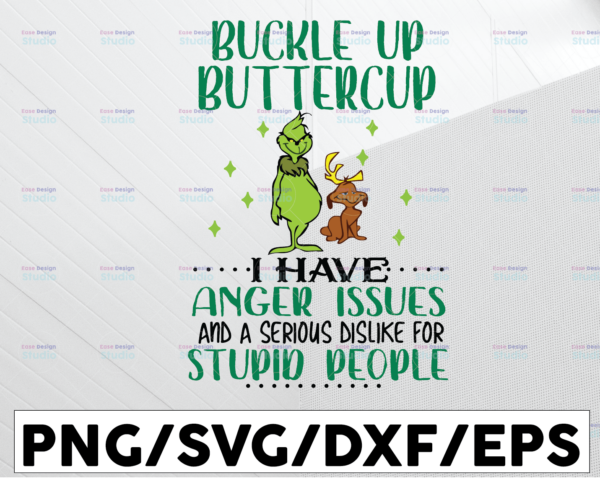 WTMETSY13012021 01 81 Vectorency Buckle up Butter Cup I Have Anger Issues and a Serious Dislike for Stupid People SVG, DXF, EPS, PNG, Digital Download