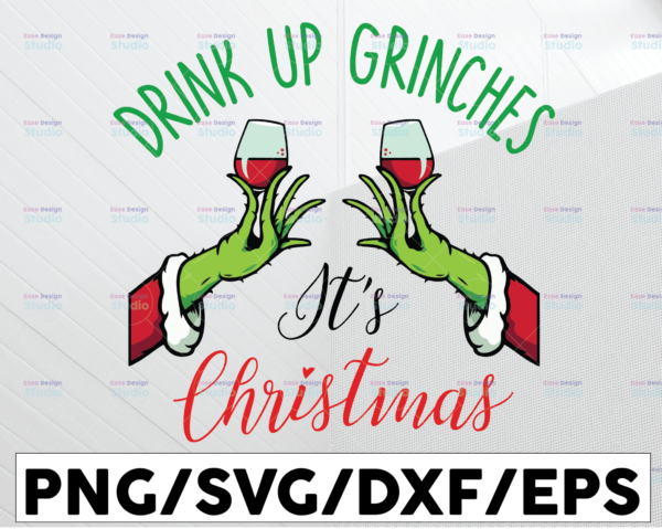 WTMETSY13012021 01 85 Vectorency Drink Up Grinches It's Christmas SVG Cut File Grinch Christmas SVG Grinch SVG Grinch Face Christmas SVG Cricut Silhouette Instant Download