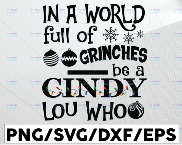 WTMETSY13012021 01 86 Vectorency Be a Cindy Lou Who SVG Cutting File, AI, DXF and PNG Instant Download, Cricut and Silhouette, Grinches, Snowflake, Christmas, Holiday