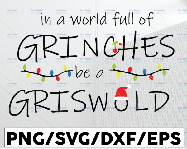 WTMETSY13012021 01 93 Vectorency In a world full of Grinches be a Griswold, Christmas 2021 SVG, Grinch SVG, Christmas SVG, Griswold SVG, Digital Download