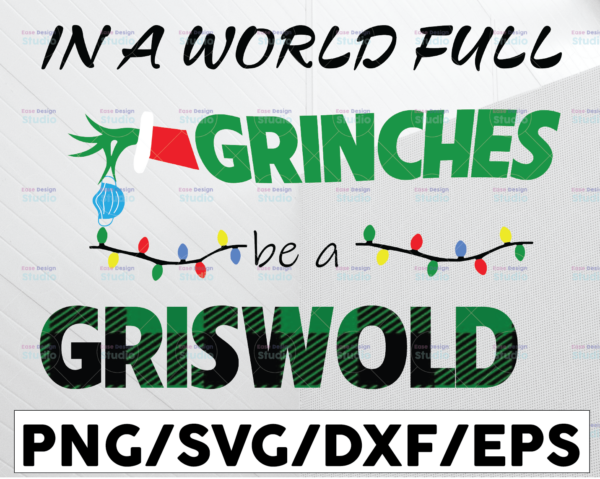 WTMETSY13012021 01 94 Vectorency In A World Full Of Grinches Be A Griswold PNG, The Grinch, Sublimated Printing, INSTANT DOWNLOAD, PNG Printable, Digital Print Design