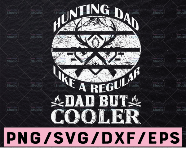 WTMETSY13012021 02 19 Vectorency Dad Hunter Like A Regular Dad But Cooler SVG, Daddy SVG, Archery SVG, Deer Hunting SVG, Bow Hunter, Bow Hunter SVG