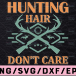 WTMETSY13012021 02 23 Vectorency Hunting Hair Don't Care SVG Design, Buck Silhouette Antlers, Silhouette Cameo, Cricut, Iron On