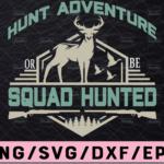 WTMETSY13012021 02 32 Vectorency Hunt Adventure Deer Hunting SVG Deer Hunting SVG, American Hunter SVG, Hunting Gear