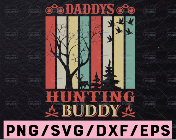 WTMETSY13012021 02 47 Vectorency Daddy's Hunting Buddy SVG Cutting File for Cricut or Silhouette, Deer Hunting SVG, Hunting Buddy SVG, Hunting Dad SVG