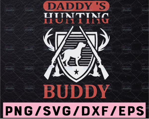 WTMETSY13012021 02 58 Vectorency Daddy's hunting buddy svg cutting file for cricut or silhouette, deer hunting svg, hunting buddy svg, hunting dad svg