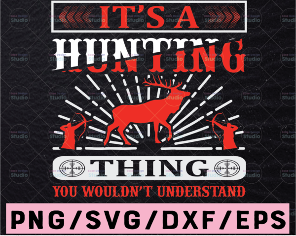 WTMETSY13012021 02 59 Vectorency It's A Hunting Thing You Wouldn't Understand Hunting Svg Buck Hunt Svg Hunting Design Svg