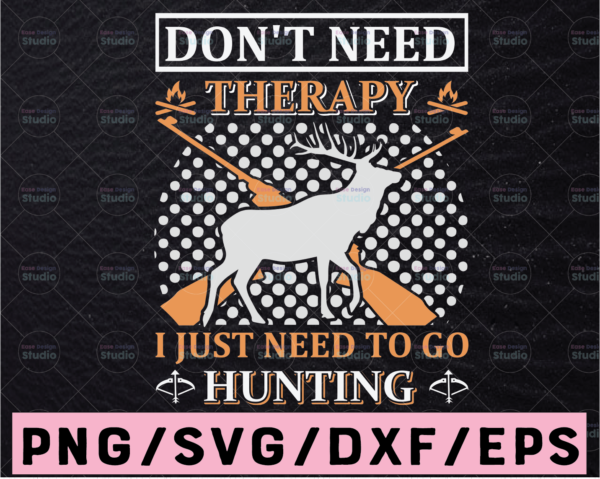 WTMETSY13012021 02 61 Vectorency I Don't Need Therapy I Just Need To Go Hunting Svg, Funny Geology Svg, Geologist Svg, Geologist Gift