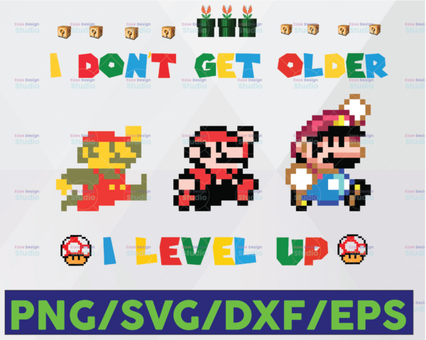 WTMETSY16122020 06 102 Vectorency I Don't Get Older I Level Up PNG File for Sublimation, Mario Game PNG, Mario Game Anniversary, Mario Lover Gift