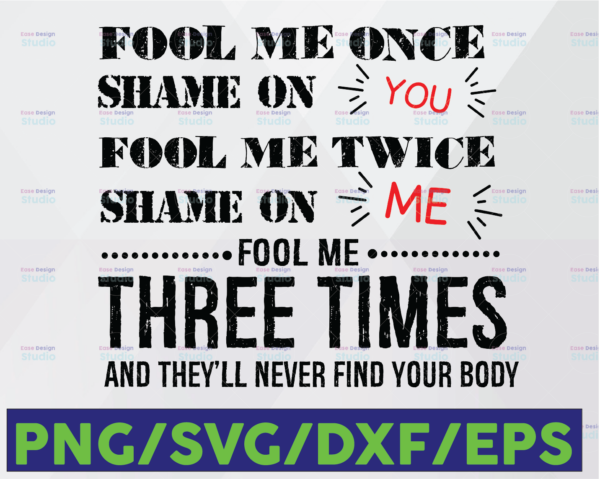 WTMETSY16122020 06 16 Vectorency Fool Me Once Shame One You, Fool Me Twice Shame On Me Layered SVG, EPS PNG DXF