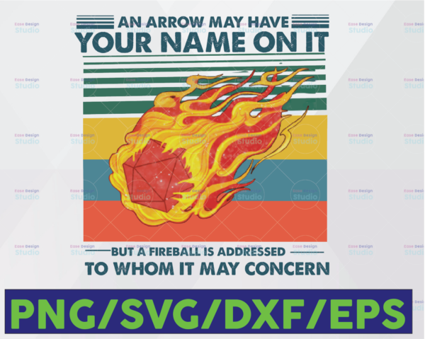 WTMETSY16122020 06 23 Vectorency An Arrow May Have Your Name On It Fireball To Whom It May Concern PNG Digital File, Vintage Retro Printable Sublimation Transfer PNG File