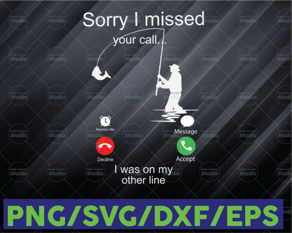 WTMETSY16122020 06 43 Vectorency Sorry I Missed Your Call Fishing SVG and PNG, Digital Download, Funny Fisher, Fisherman Gift, Planned Camping, Fishing Hunting Lover