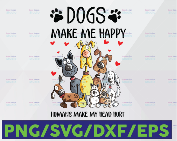 WTMETSY16122020 06 46 Vectorency Dogs Make Me Happy PNG, Humans Make My Head Hurt PNG, Dog Lover PNG, Animal Lover PNG, Funny Dog, Funny Dog Digital Files PNG