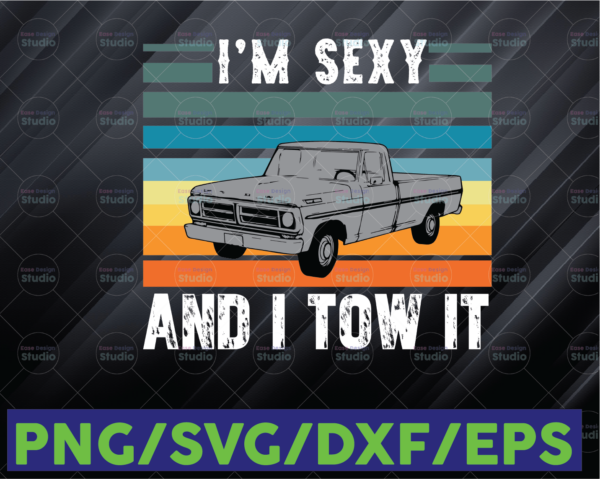 WTMETSY16122020 06 68 Vectorency I'm Sexy and I Tow It Distressed PNG Printable File Funny Caravan Camping RV Digital Download