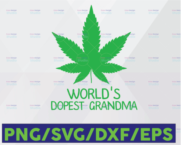 WTMETSY16122020 06 86 Vectorency World's Dopest Grandma SVG, Marijuana SVG, Digital Cannabis Design, Worlds Dopest Cut File, Silhouette SVG Vector, PNG, DXF Logo, Cricut Designs