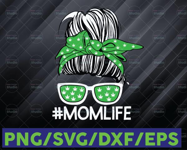 WTMETSY16122020 06 93 Vectorency Mom Life SVG, Mom Life Cannabis SVG, Women's Mom Life Mother's Day SVG, Mom Life Weed Marijuana Cannabis SVG, Pot head Stoner SVG