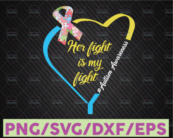 WTMETSY16122020 07 42 Vectorency Her Fight is My Fight SVG, Autism Ribbon SVG, Fighting Autism SVG, Cut File Cricut Silhouette Cameo SVG