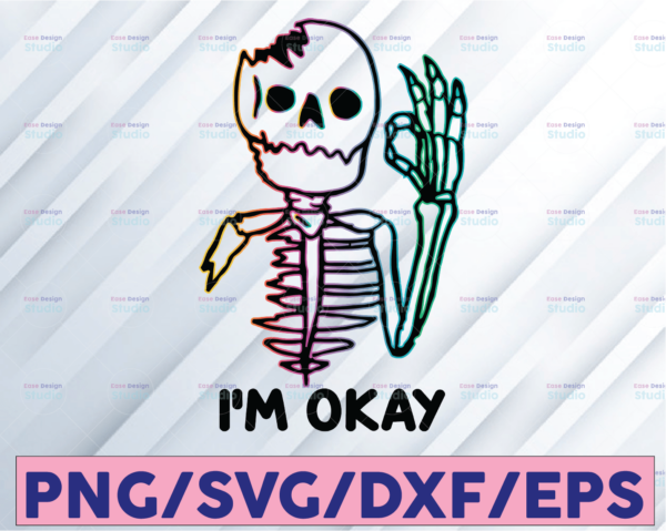 WTMETSY16122020 08 Vectorency I'm Ok, Skeleton Okay, Neon Skeleton, I'm Okay, Broken Skull, Lacking Arm Bone, Broken Skeleton, SVG PNG, Instant Digital, Printable