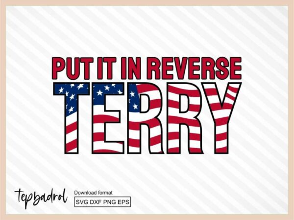 put it in reverse terry