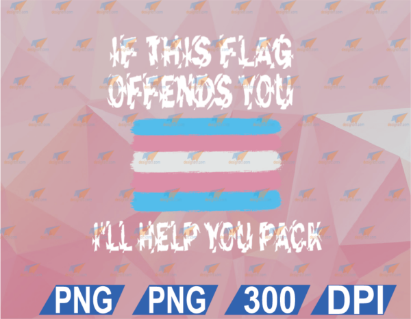 wtm web 02 23 Vectorency If This Flag Offends You Trans SVG, LGBT SVG, Hoodie, Long Sleeve, SVG, EPS, DXF, PNG, Digital