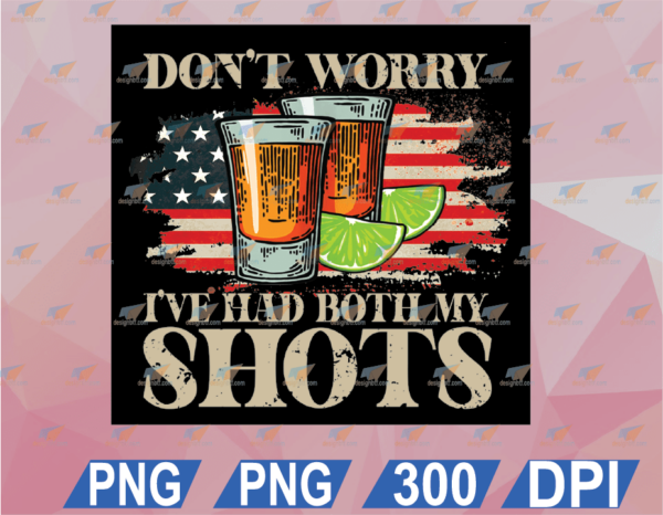 wtm web 02 33 Vectorency Don't Worry I've Had Both My Shots Funny Two Shots Tequila SVG, PNG, Digital