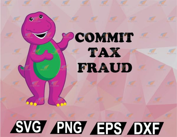 wtm web 02 45 Vectorency Commit Tax Fraud SVG, EPS, DXF, PNG, Digital