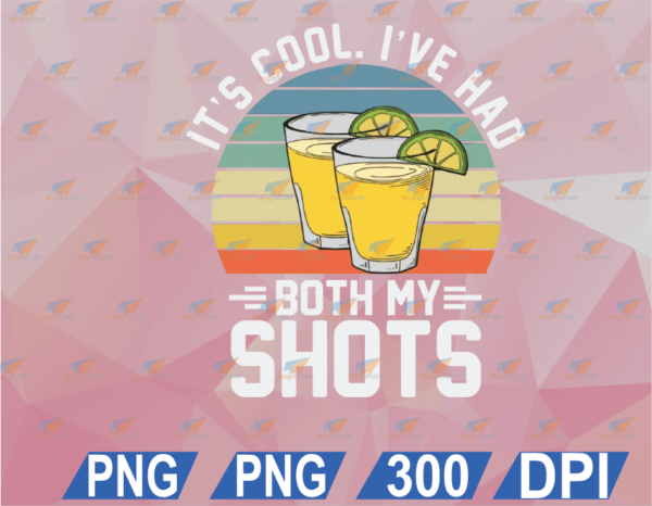 wtm web 02 52 Vectorency Its Cool I've Had Both My Shots Tequila Vintage SVG PNG