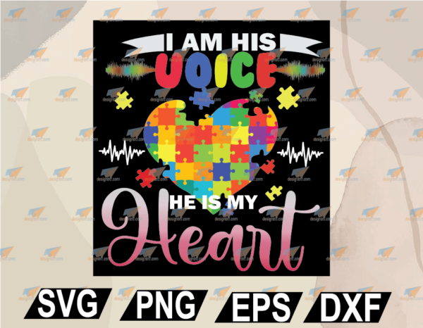 wtm web 02 6 Vectorency Autism I Am His Voice He Is My Heart SVG, PNG, EPS, DXF, Digital File