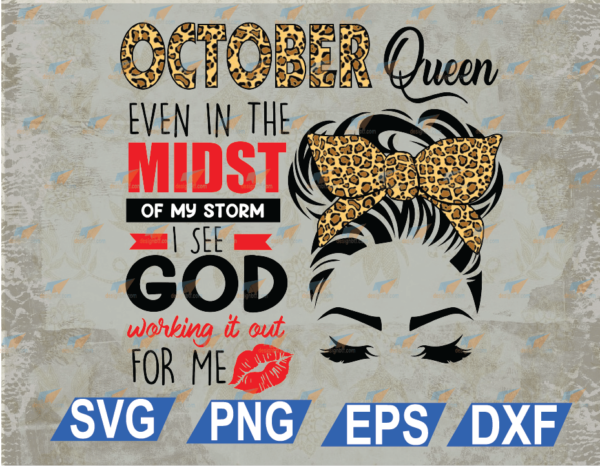 wtm web 03 100 Vectorency October Queen png, Even in The Midst Of My Storm I See God Working It Out For Me png, PNG Dowload