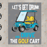 wtm web 03 72 Vectorency Let's Get Drunk And Drive The Golf Cart Funny SVG, Long Sleeve, Birthday Gift