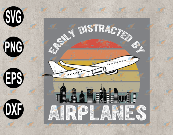 wtm web 03 78 Vectorency Easily Distracted by Airplanes PNG, Gift for Pilots, SVG, EPS, PNG, DXF, Digital Download