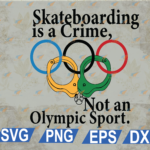 wtm web 03 97 Vectorency Skateboarding SVG, Is A Crime SVG, Not An Olympic Sport SVG EPS PNG DXF Digital Download
