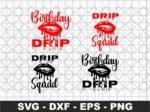 Birthday Squad SVG, Birthday Drip SVG, Drip Squad SVG Bundle