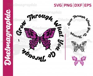 Butterfly Svg, Grow Through What You Go Through