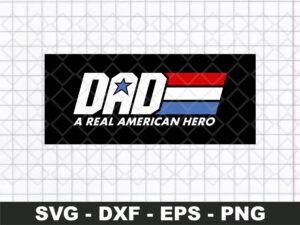 Dad A Real American Hero SVG