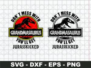 Don't Mess With Grandmasaurus You'll Get Jurassicked