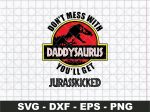 Don't Mess with DaddySaurus SVG