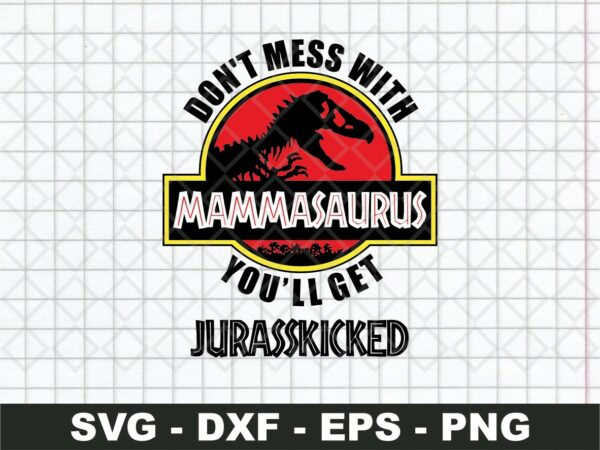 Don't Mess with MammaSaurus SVG