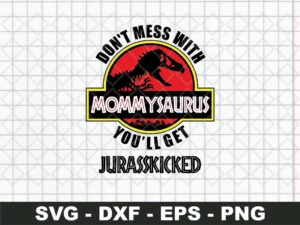 Don't Mess with MommySaurus SVG