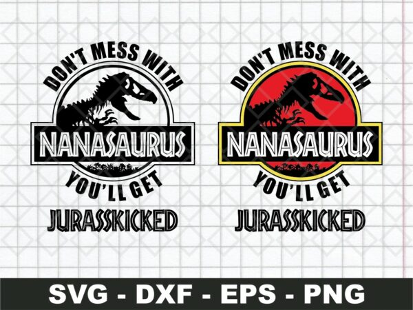 Don't Mess with NanaSaurus SVG