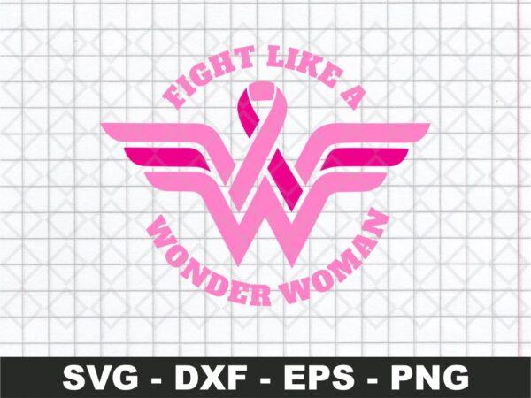Fight like a wonder woman svg