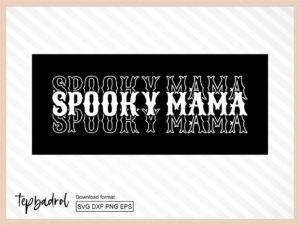 Spooky Mama SVG Halloween