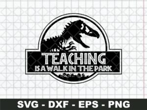 Teaching Is a Walk in The Park SVG