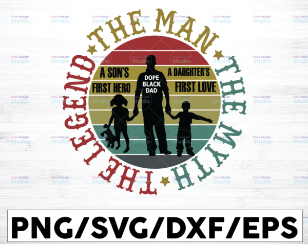 WTMETSY16122020 01 16 Vectorency Father's Day SVG, The Man The Myth The Legend Dope Black Dad SVG, Best Dad, Daddy SVG, Happy Fathers Day, Cricut, Silhouette, Cameo, Iron on Vinyl