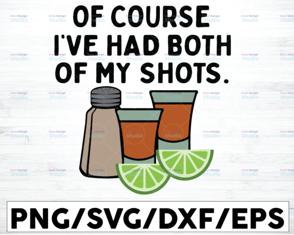 WTMETSY16122020 01 19 Vectorency I've Had Both of My Shots SVG, It's Cool SVG, Funny Vaccination Drinking Salt Lime Drunk Quote, Digital Download